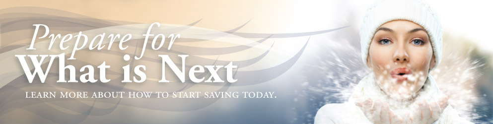 What's next? Learn more about how to start saving today.